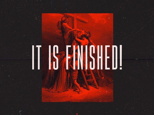"""Good Friday: """"It Is Finished"""""""