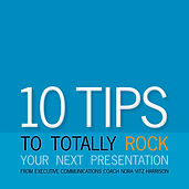 10 Tips to Totally Rock Your Next Presentation
