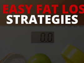 8 EASY fat loss strategies