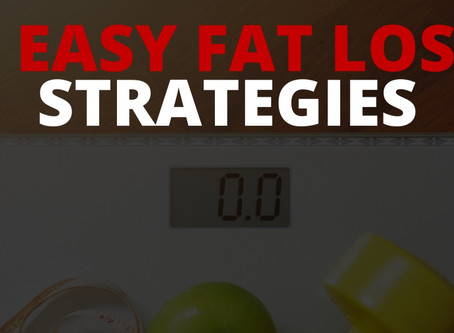 8 EASY fat loss strategies
