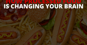 How Processed Food Is Changing Your Brain!