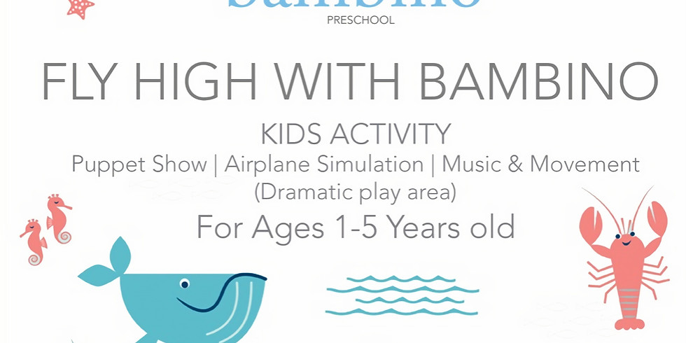 FLY HIGH WITH BAMBINO