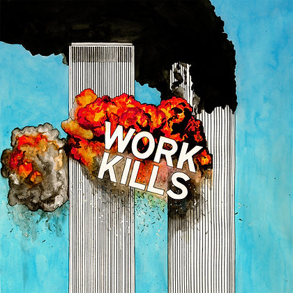 Work Kills - Limited edition giclee print