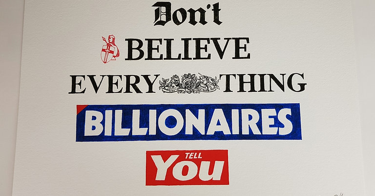 Don't Believe Billionaires - Limited edition giclee print