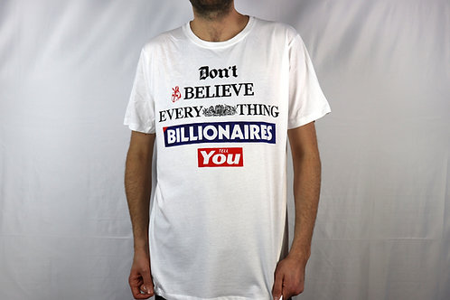 Don't Believe Billionaires T-Shirt