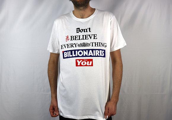 Don't Believe Billionaires T-Shirt