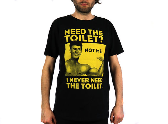 Never Need the Toilet T-shirt