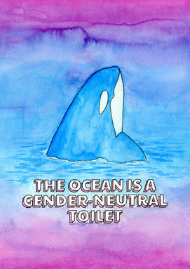 The Ocean is a Gender Neutral Toilet