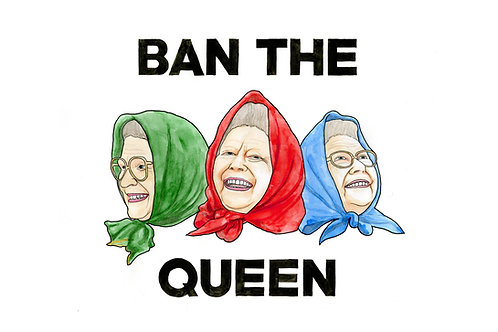 Ban the Queen - Limited edition giclee print