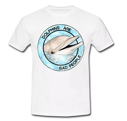 Dolphins Are Bad People - T-shirt