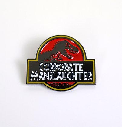 Corporate Manslaughter - Large Enamel Badge