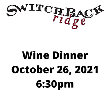 Switchback Ridge Wine Dinner - Price includes tax and gratuity