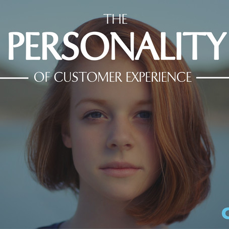 The Personality Of Customer Experience