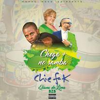 Chief K - Chega Mais No Samba