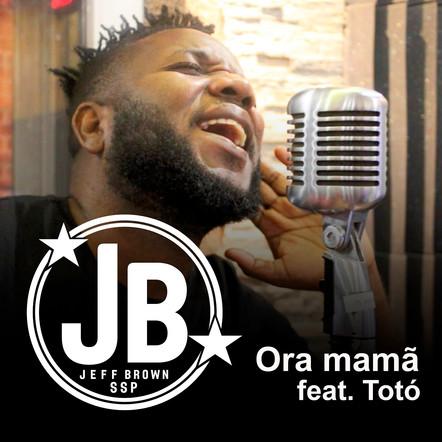 Jeff Brown feat. Totó - Ora Mamã