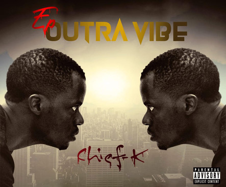 Chief K - Outra Vibe (EP)