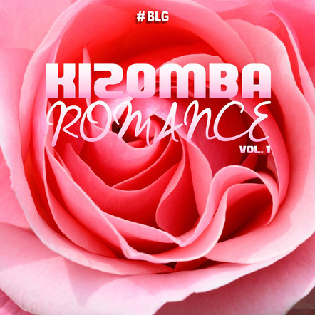 Kizomba Romance Vol 1