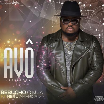Bebucho Q Kuia & Neru Americano - Avô (Single)