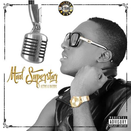 Mad Superstar - Altos e Baixos