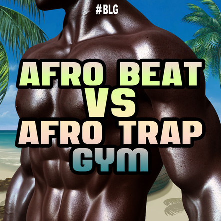 Afro Beat vs Afro Trap Gym