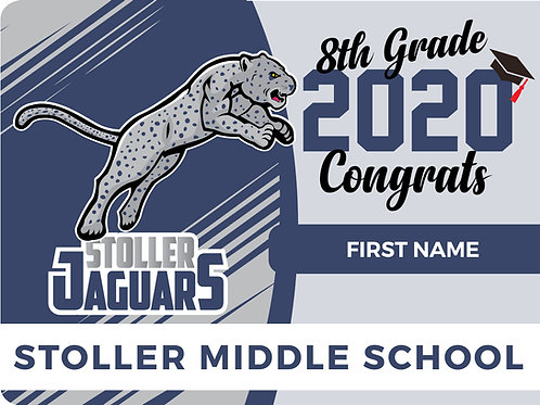 Stoller Middle School 8th Grade Yard Sign