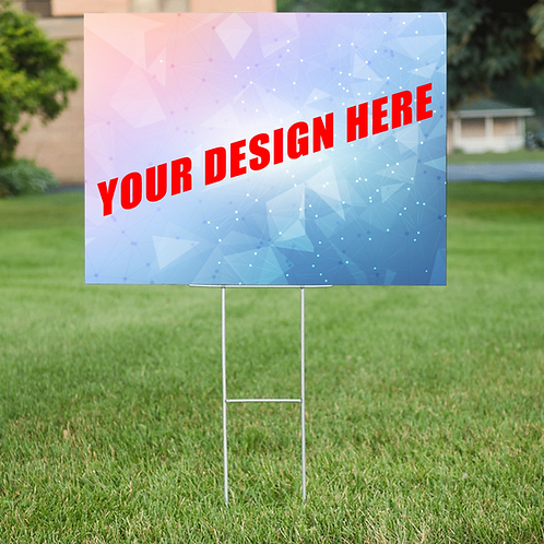 "Custom 18""x 24"" Yard Sign - Your Design"