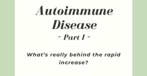 Autoimmune Disease: Part 1