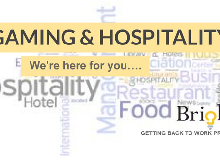 GAMING & HOSPITALITY                 We're here for you....GETTING BACK TO WORK PROJECT
