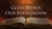 130822-TH-Gods-Word-Our-Foundation.png