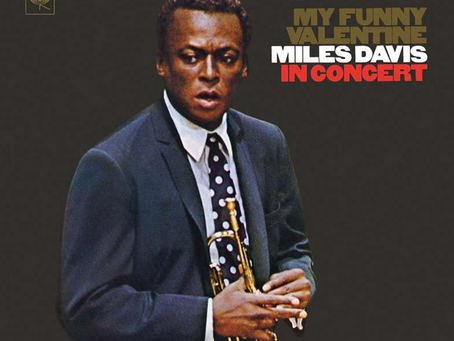 My Funny Valentine by Rodgers and Hart, played by Miles Davis Quintet