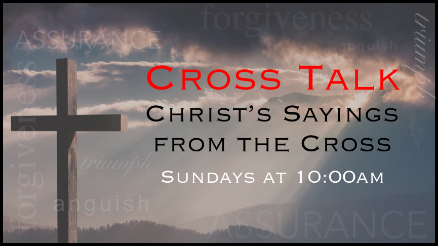 Cross Talk Sermon Series