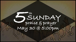 5th Sunday Praise & Prayer