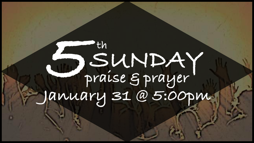 5th Sunday Praise & Prayer