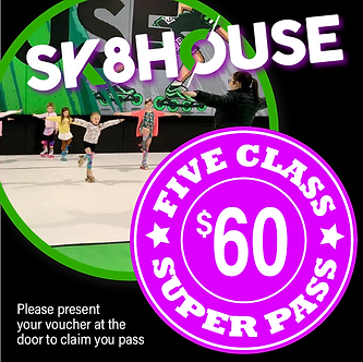 Sk8house FIVE CLASS SUPER PASS - 5 Classes for $60