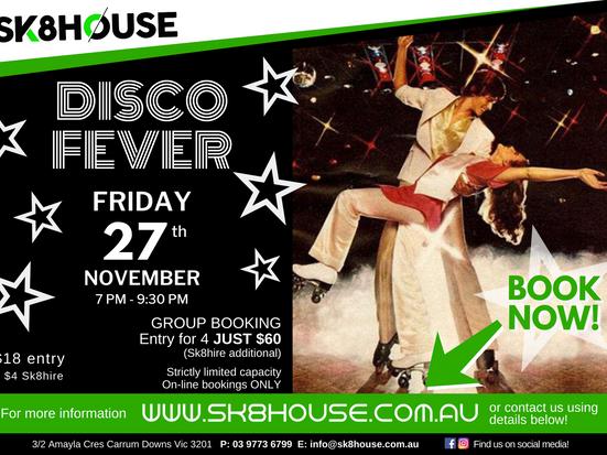 Disco Fever - THIS FRIDAY November 27th - at Sk8house