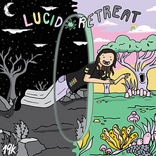 """Lucid Retreat"" LP is OUT NOW"
