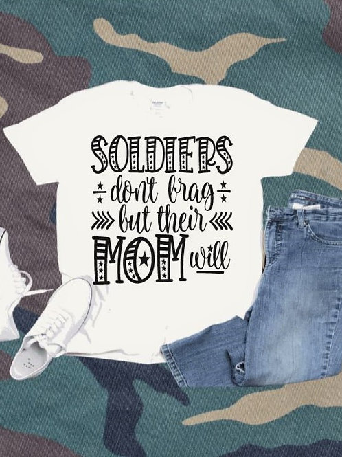"""""""Soldiers don't brag but their Mom will"""" Short-Sleeved Tee"""