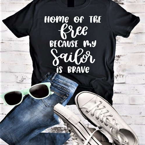 """""""Home of the free because my sailor is brave"""" Short-Sleeved Tee"""