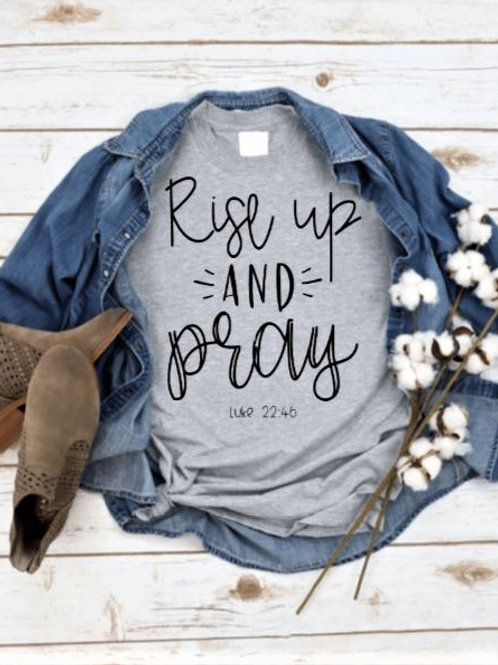 """""""Rise up and Pray"""" Short Sleeved Tee"""