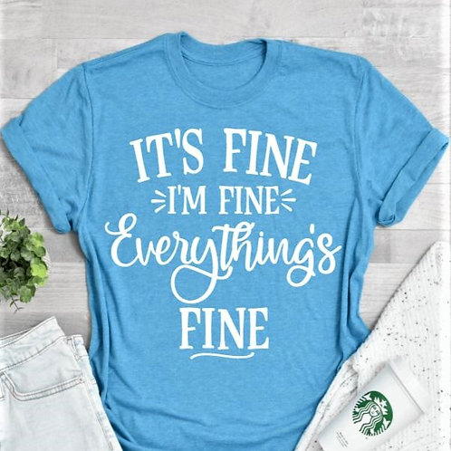 """""""It's Fine, I'm Fine, Everything's Fine"""" Short-Sleeved Tee"""