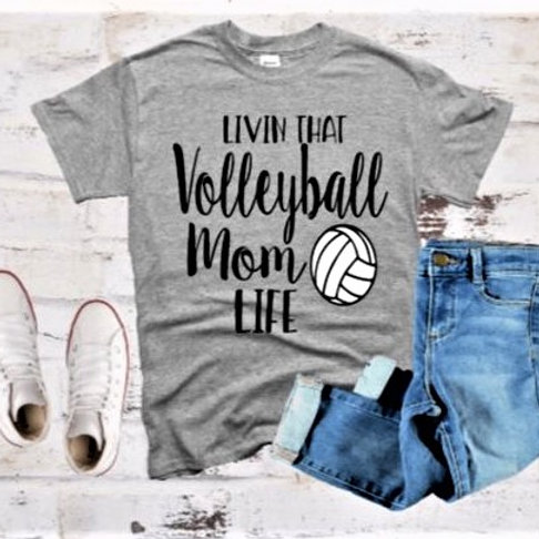 """""""Livin that Volleyball Mom Life"""" Short-Sleeved Tee"""