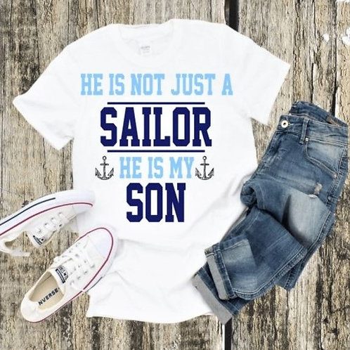 """""""He is not just a Sailor, he is my Son"""" Short-Sleeved Tee"""