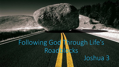 Following God Through Lifes Roadblocks J