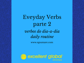 EVERYDAY VERBS PARTE DOIS