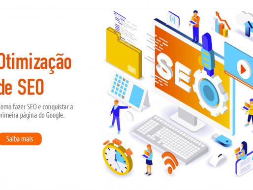 Otimização de SEO: como fazer e conquistar a primeira página do Google