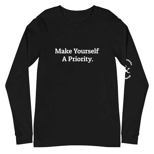 Make Yourself A Priority Unisex Long Sleeve Tee