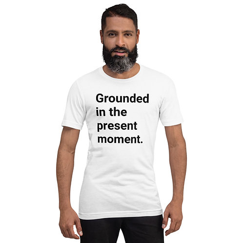 Grounded In The Present Moment (Black Text) Short-Sleeve Unisex T-Shirt