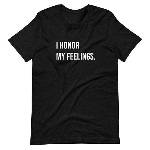 I Honor My Feelings (White Text) Short-Sleeve Unisex T-Shirt