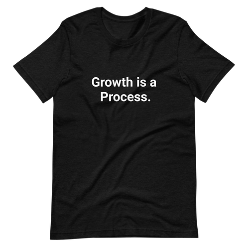 Growth Is A Process (White Text) Short-Sleeve Unisex T-Shirt