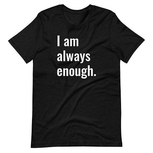 I Am Always Enough (White Text) Short-Sleeve Unisex T-Shirt